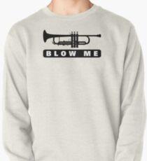 Blow Me Pullover Sweatshirt