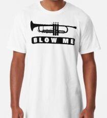Blow Me Long T-Shirt