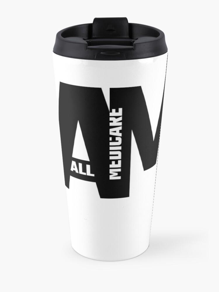Alternate view of M4A - Medicare For All Travel Mug