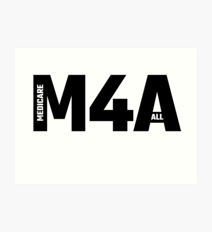 M4A - Medicare For All Art Print