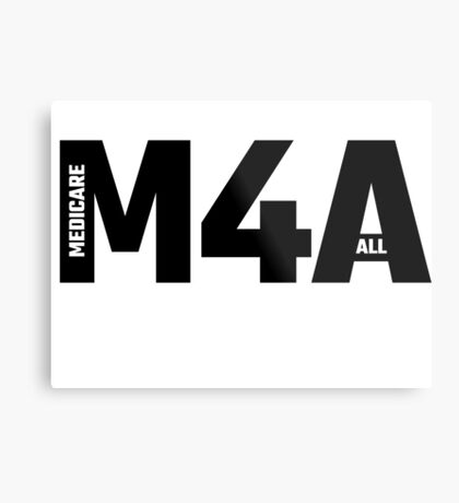 M4A - Medicare For All Metal Print