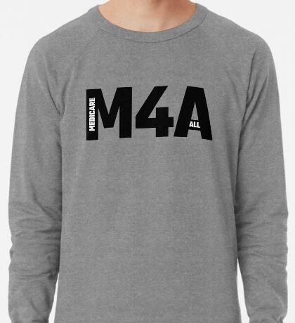 M4A - Medicare For All Lightweight Sweatshirt