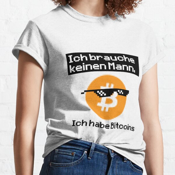 Bitcoin T-Shirt, Sie brauchen keinen Mann Classic T-Shirt