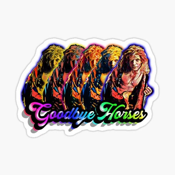 Goodbye Horses Sticker