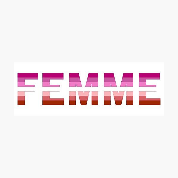 """Femme"" in Femme Lesbian Flag Colors Photographic Print"