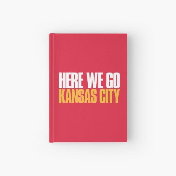 Here we go Kansas City Sports Fan Hardcover Journal