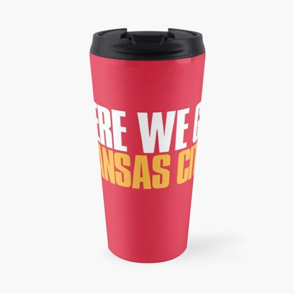 Here we go Kansas City Sports Fan Travel Mug