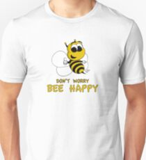 Don't Worry - Bee Happy! Unisex T-Shirt
