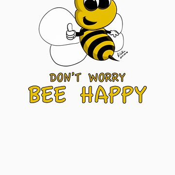 Don't Worry - Bee Happy! by squage