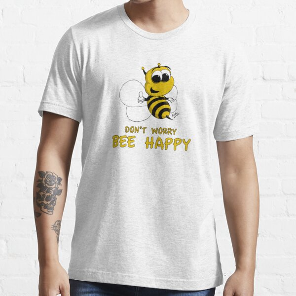 Don't Worry - Bee Happy! Essential T-Shirt