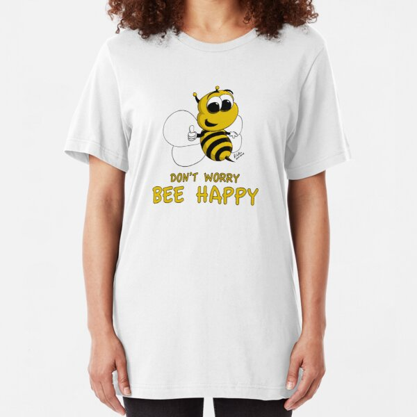 Don't Worry - Bee Happy! Slim Fit T-Shirt