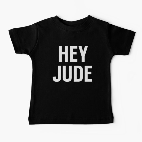Hey Jude Baby T-Shirt