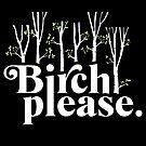 «Abedul por favor» de barrettbiggers