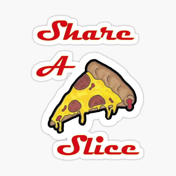 Share a slice - Pizza Sticker