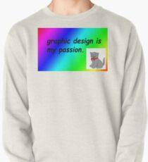 Grafikdesign ist meine Leidenschaft Regenbogen Comic Sans Sweatshirt