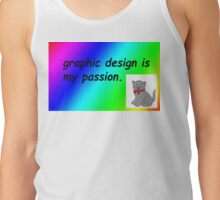 Graphic design is my passion rainbow comic sans Tank Top
