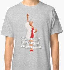 It Does Not Say RSVP On The Statue Of Liberty - The Peach Fuzz Classic T-Shirt