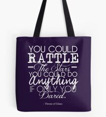 """You could rattle the stars..."" Throne of Glass Tote Bag"