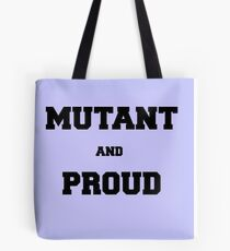 Mutant and Proud Tote Bag