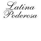 «Latina poderosa» de myrgomez
