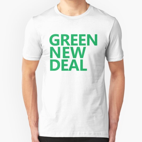 Green New Deal - Green Text Slim Fit T-Shirt