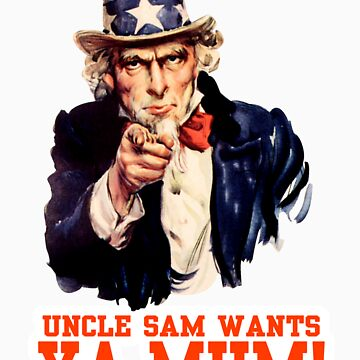 Uncle sam wants.... YA MUM by ManfootIN