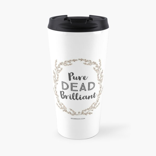 Pure Dead Brilliant Travel Mug
