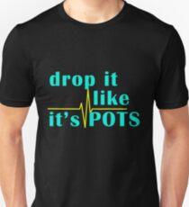 Drop It Like It's POTS Unisex T-Shirt