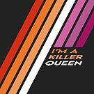Pride Stripe: I'm a Killer Queen by Kavaeric