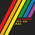 Pride Stripe: Power To Us All by Kavaeric