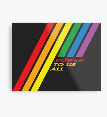 Pride Stripe: Power To Us All Metal Print