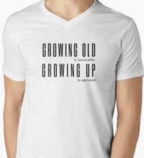 Growing Old is Inevitable Growing Up is Optional Anon Quote V-Neck T-Shirt