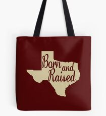 Born & Raised Texas Tote Bag