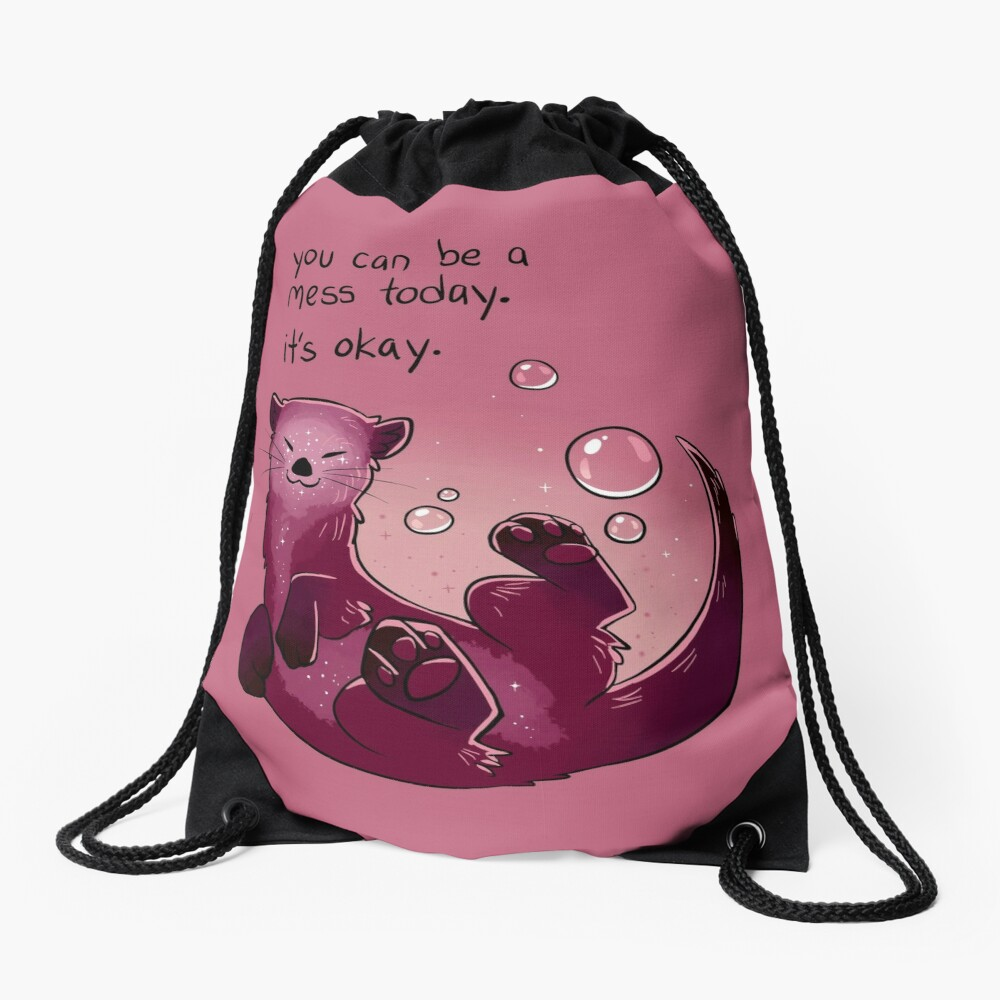 """""""You Can Be a Mess Today"""" Encouraging Otter Drawstring Bag"""