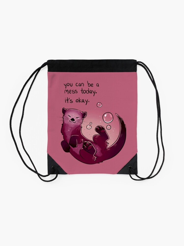 """Alternate view of """"You Can Be a Mess Today"""" Encouraging Otter Drawstring Bag"""