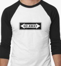 Go Away Baseball ¾ Sleeve T-Shirt