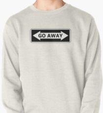 Go Away Pullover Sweatshirt