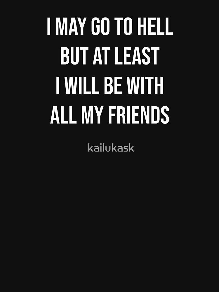 Tal vez me voy al infierno de kailukask