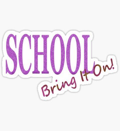 School, Bring It On! Sticker