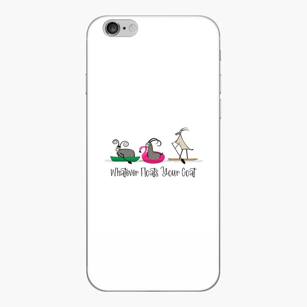 Whatever Floats Your Goat iPhone Skin