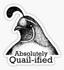 Absolutely Quail-ified Sticker