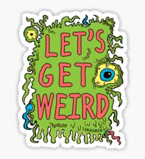 Lets Get Weird Sticker