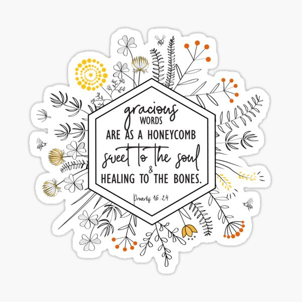 Gracious Words are a Honeycomb - Proverbs 16:24 with Flowers Sticker