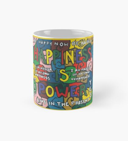 Happiness is Power - Be Happy Now - Live in the Present - Yes Mug