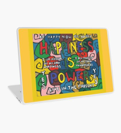 Happiness is Power - Be Happy Now - Live in the Present - Yes Laptop Skin