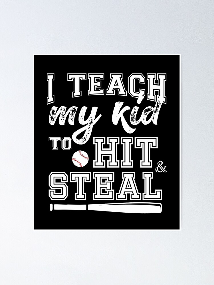 43+ I Teach My Kid To Hit And Steal Image