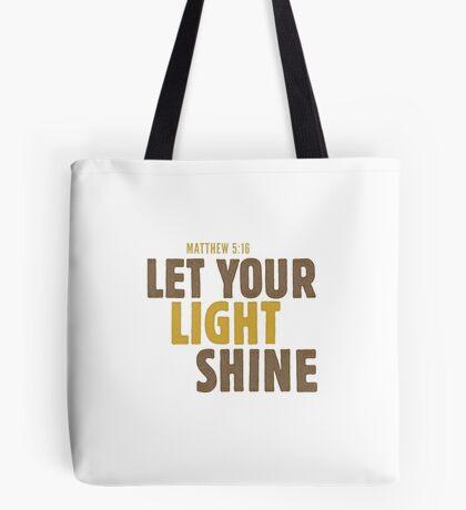 Let your light shine - Matthew 5:16 Tote Bag
