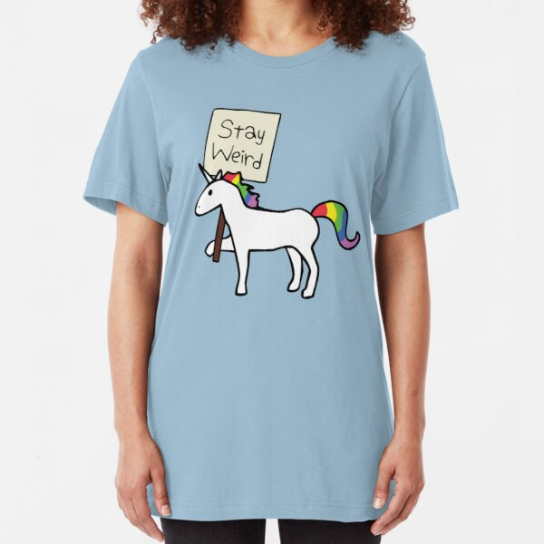 Stay Weird, Unicorn Slim Fit T-Shirt