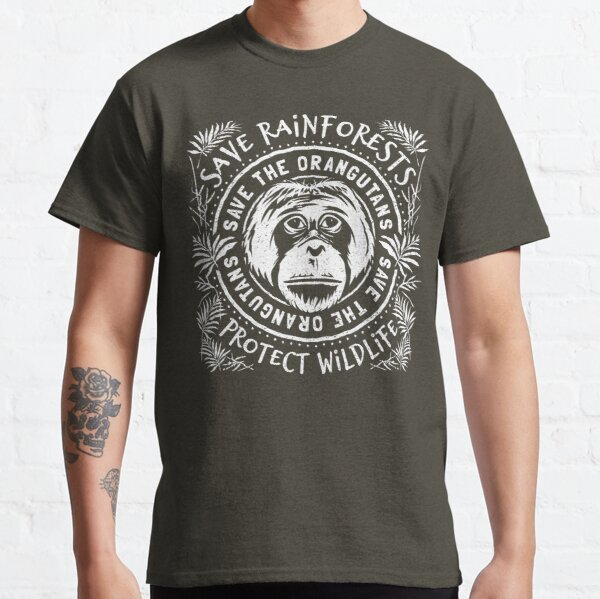 Save The Orangutan - Save Rainforests Protect Wildlife Classic T-Shirt