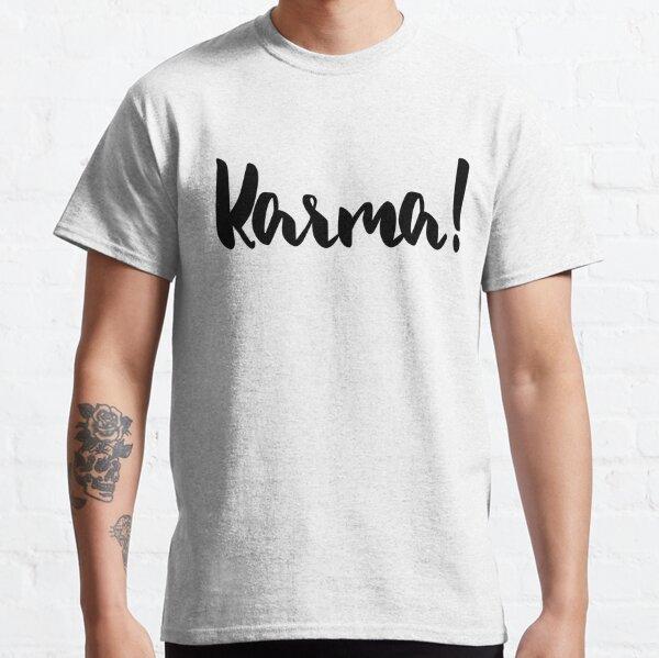 Karma! Classic T-Shirt